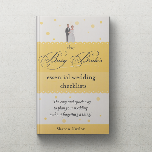 The Busy Bride's Essential Wedding Checklists