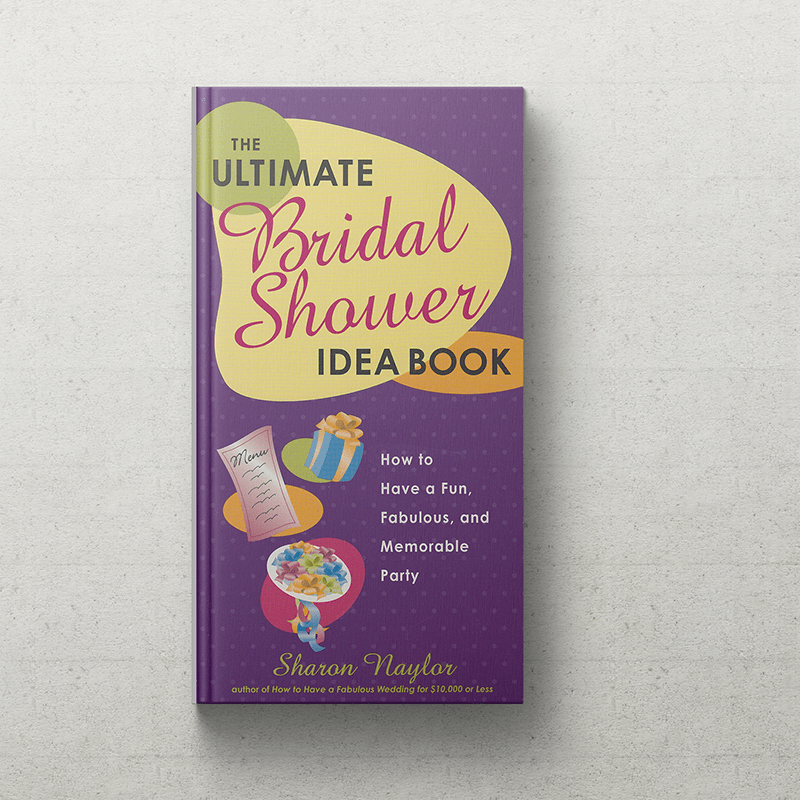 the ultimate bridal shower idea book sharon naylor